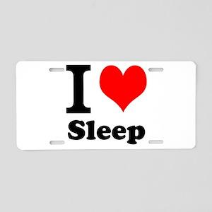 I Love Sleep Aluminum License Plate