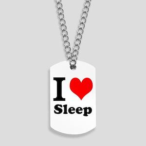 I Love Sleep Dog Tags