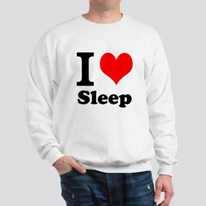 I Love Sleep Sweatshirt