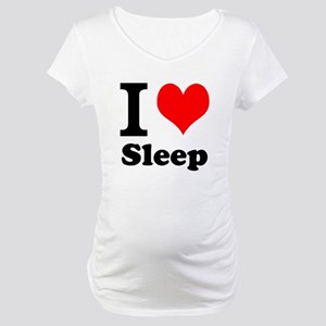 I Love Sleep Maternity T-Shirt