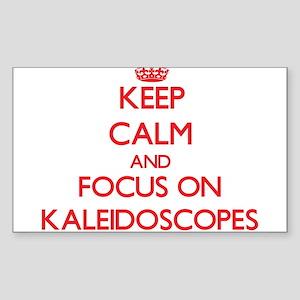 Keep Calm and focus on Kaleidoscopes Sticker