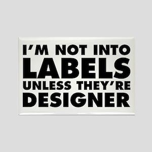 Not Into Labels Unless Designer Rectangle Magnet