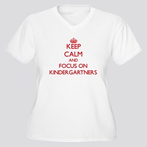 Keep Calm and focus on Kindergartners Plus Size T-