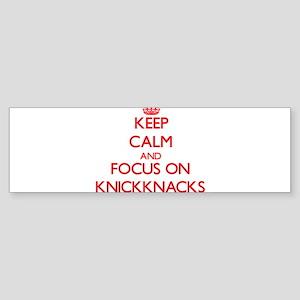 Keep Calm and focus on Knickknacks Bumper Sticker