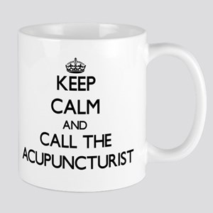Keep calm and call the Acupuncturist Mugs