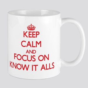 Keep Calm and focus on Know It Alls Mugs