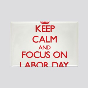 Keep Calm and focus on Labor Day Magnets