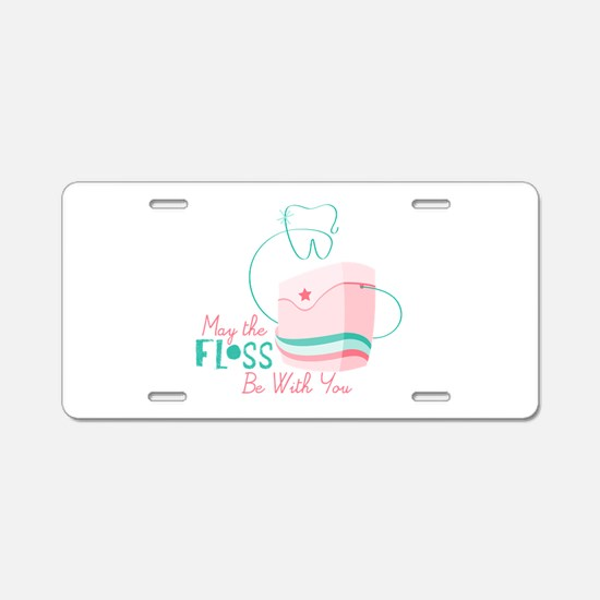 Floss be with You Aluminum License Plate