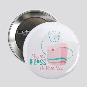 "Floss be with You 2.25"" Button"