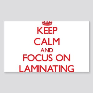 Keep Calm and focus on Laminating Sticker