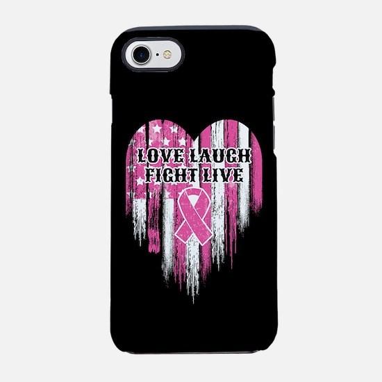 Love Laugh Fight Live iPhone 7 Tough Case