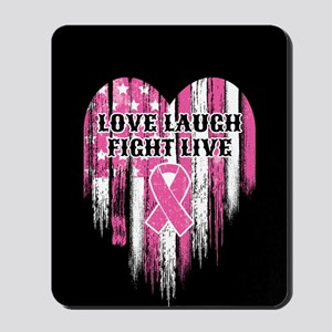 Love Laugh Fight Live Mousepad