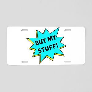 Buy My Stuff! Aluminum License Plate