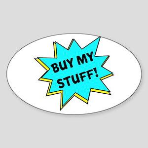 Buy My Stuff! Sticker (Oval)