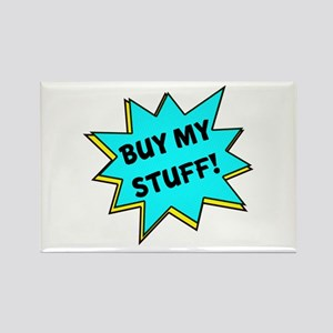Buy My Stuff! Rectangle Magnet