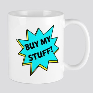 Buy My Stuff! Mug