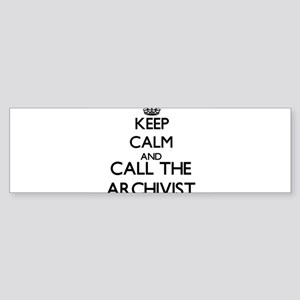 Keep calm and call the Archivist Bumper Sticker