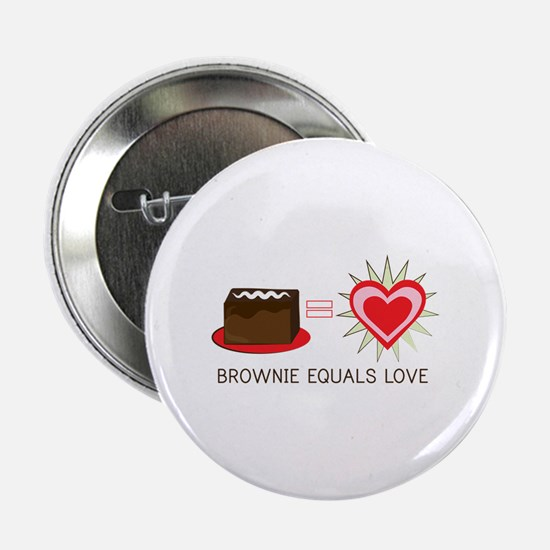 """Brownie Equals Love 2.25"""" Button"""