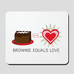 Brownie Equals Love Mousepad
