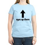 Eyes Up There Women's Light T-Shirt