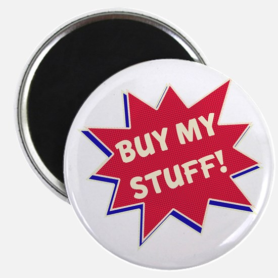 Buy My Stuff! Magnet
