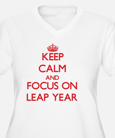 Keep Calm and focus on Leap Year Plus Size T-Shirt