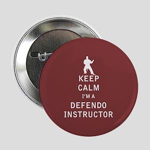 """Keep Calm I'm a Defendo Instructor 2.25"""" Button"""