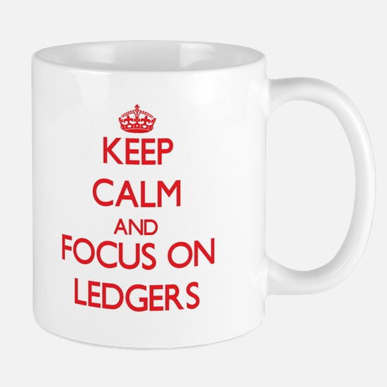 Keep Calm and focus on Ledgers Mugs