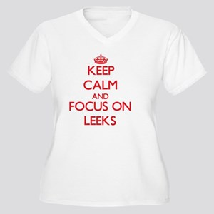 Keep Calm and focus on Leeks Plus Size T-Shirt