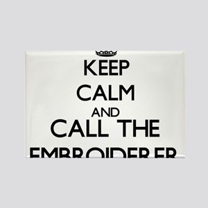 Keep calm and call the Embroiderer Magnets