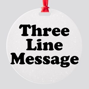 Big Three Line Message Ornament