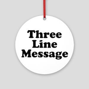 Big Three Line Message Ornament (Round)