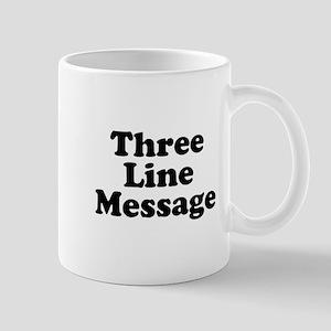 Big Three Line Message Mugs