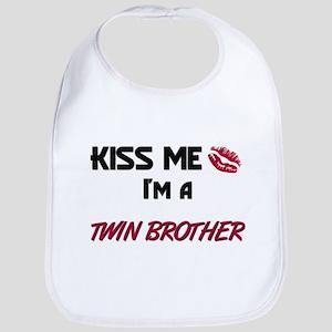 Kiss Me, I'm a TWIN BROTHER Bib