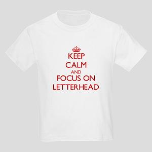 Keep Calm and focus on Letterhead T-Shirt