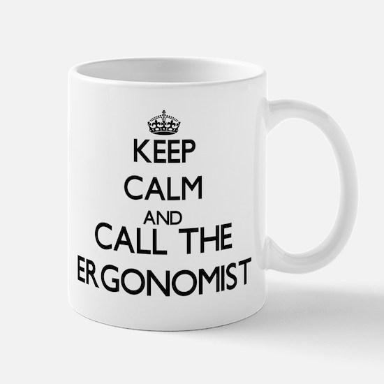 Keep calm and call the Ergonomist Mugs