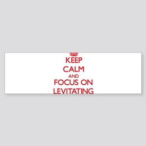 Keep Calm and focus on Levitating Bumper Sticker