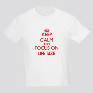 Keep Calm and focus on Life Size T-Shirt