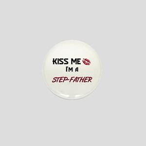 Kiss Me, I'm a STEP-FATHER Mini Button