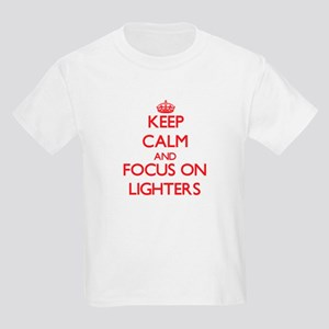 Keep Calm and focus on Lighters T-Shirt