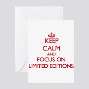 Keep Calm and focus on Limited Editions Greeting C