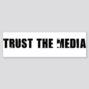Trust the Media Bumper Sticker
