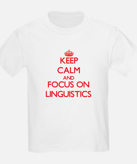 Keep Calm and focus on Linguistics T-Shirt