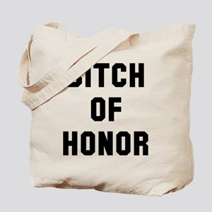 Bitch of Honor Tote Bag