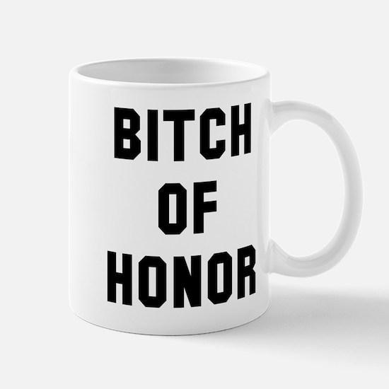 Bitch of Honor Mug