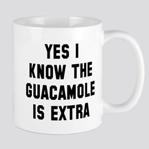 I know the guacamole is extra Mug