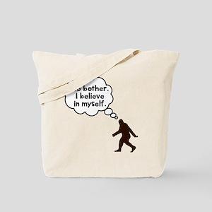 Bigfoot I believe in myself Tote Bag