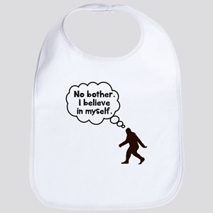 Bigfoot I believe in myself Bib