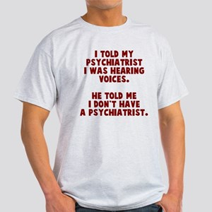 I don't have a psychiatrist Light T-Shirt