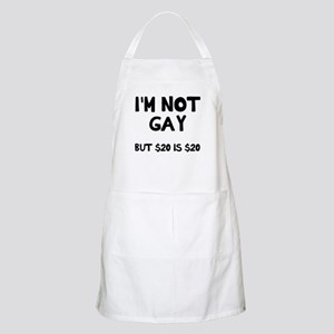 I'm not gay but $20 Apron